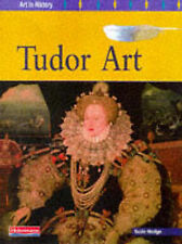 Susie Hodge Tudor Art (Art in History) Very Good Book