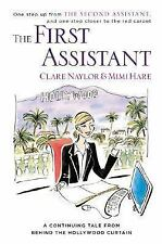 The First Assistant : A Continuing Tale from Behind the Hollywood Curtain by...