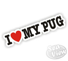 I Heart Love Mi Pug Peugeot coche van Mascota Perro Sticker Decal