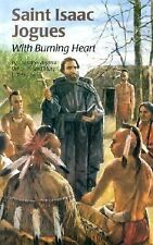 Saint Isaac Jogues: With Burning Heart Encounter the Saints Series,12
