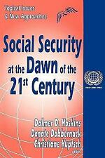 Social Security at the Dawn of the 21st Century (International Social Security)