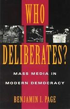 Who Deliberates?: Mass Media in Modern Democracy (American Politics and Politica