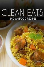 Clean Eats: Indian Food Recipes by Samantha Evans (2014, Paperback)