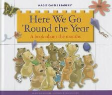 Here We Go 'Round the Year: A Book about the Months (Magic Castle Readers: Scien