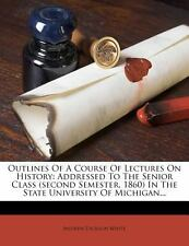 Outlines Of A Course Of Lectures On History: Addressed To The Senior Class (seco