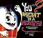 You Might be a Monster: & Other Stories I Made Up-ExLibrary