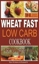 Wheat Fast Low Carb CookBook for Weight Loss: Top 49 Wheat Free Beginners Recipe