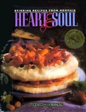 Heart and Soul : Stirring Recipes from Memphis by Inc. Staff Junior League of Me
