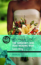 Laura Iding The Surgeon's New-Year Wedding Wish (Mills & Boon Medical) (Medical