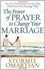 The Power of Prayer to Change Your Marriage by Stormie Omartian, (Paperback), Ha