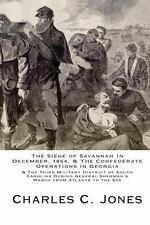 The Siege of Savannah in December, 1864, and the Confederate Operations in...