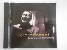 CHARLES TRENET : JE N'IRAI PAS A NOTRE-DAME - [  CD ALBUM ] --  PORT GRATUIT