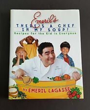 There's A Chef In My Soup Recipes for the Kid in Everyone by Emeril Lagasse