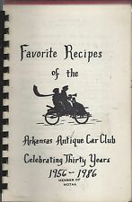 *LITTLE ROCK AR 1986 ARKANSAS ANTIQUE CAR CLUB COOK BOOK *FAVORITE RECIPES *RARE