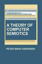 A Theory of Computer Semiotics: Semiotic Approaches to Construction and Assessme