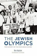 The Jewish Olympics : The History of the Maccabiah Games by Ron Kaplan (2015,...