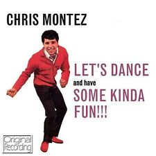 CHRIS MONTEZ / LET'S DANCE AND HAVE SOME KINDA FUN!!! * NEW CD * NEU *