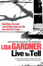 Live to Tell by Lisa Gardner, Book, New (Hardback, 2010)