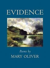 Evidence: Poems Oliver, Mary