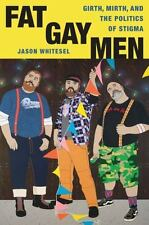 Intersections: Fat Gay Men : Girth, Mirth, and the Politics of Stigma by...