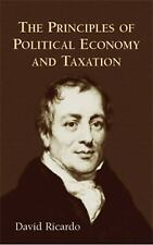 The Principles of Political Economy and Taxation by David Ricardo Dover 2004