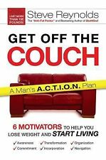 Get off the Couch : 6 Motivators to Help You Lose Weight and Start Living by...