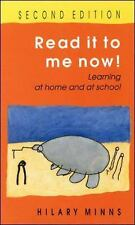 Read It to Me Now : Learning at Home and at School by H. Minns (1997,...
