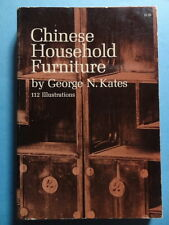 George N. Kates Chinese Household Furniture 1962 Chine mobilier