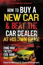 How to Buy a New Car and Beat the Car Dealer at His Own Game Using War...