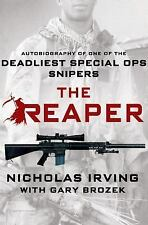 The Reaper : Autobiography of One of the Deadliest Special Ops Snipers by...