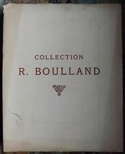 CATALOGUE DES COLLECTIONS D'OBJET D'ART DE M. R. BOULLAND.   1925.