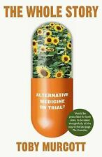 MacSci: The Whole Story : Alternative Medicine on Trial? by Toby Murcott...