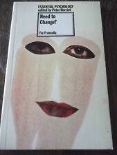 Essential Psychology, Need To Change? paperback.
