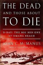 McManus THE DEAD & THOSE ABOUT TO DIE D-Day w/Big Red One HC w/j