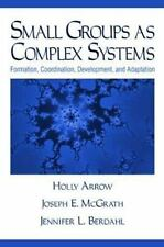 Small Groups As Complex Systems: Formation, Coordination, Development,-ExLibrary