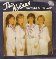"7"" Vinyl Record, The Nolans, Dont love me too Hard / a simple case of Loving You"