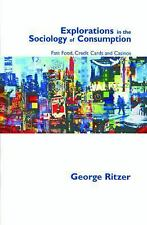 Explorations in the Sociology of Consumption: Fast Food, Credit Cards and Casino