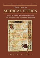 Classic Cases in Medical Ethics : Accounts of Cases That Have Shaped Medical Eth