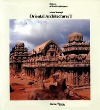 Oriental Architecture  Vol. 1: India, Indonesia, Indochina (History of World Arc