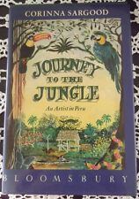 1988,JOURNEY TO THE JUNGLE, ARTIST IN PERU, CORINNA SARGOOD,1ST ED., HARDCOVER