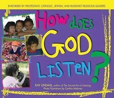 How Does God Listen? by Kay Lindahl (2005, Paperback)