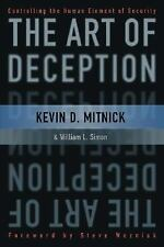 The Art of Deception : Controlling the Human Element of Security by Kevin D....