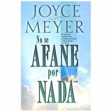 No se Afane por Nada (Spanish Edition) by Meyer, Joyce