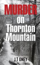 Murder on Thornton Mountain by J. Oney (2013, Paperback)