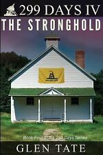 299 Days : The Stronghold by Glen Tate (2012, Paperback)