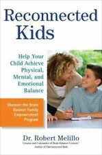 Reconnected Kids: Help Your Child Achieve Physical, Mental, and Emotional