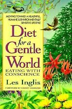 Diet for a Gentle World : Eating with Conscience by Les Inglis (1995, Paperback)