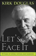 Let's Face it: 90 Years of Living, Loving, and Learning by Kirk Douglas...