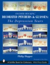 Anchor Hocking Decorated Pitchers and Glasses Depression Years by Philip Hopper