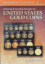 COLLECTING & INVESTING STRATEGIES FOR UNITED STATES GOLD COINS FREE SHIPPING